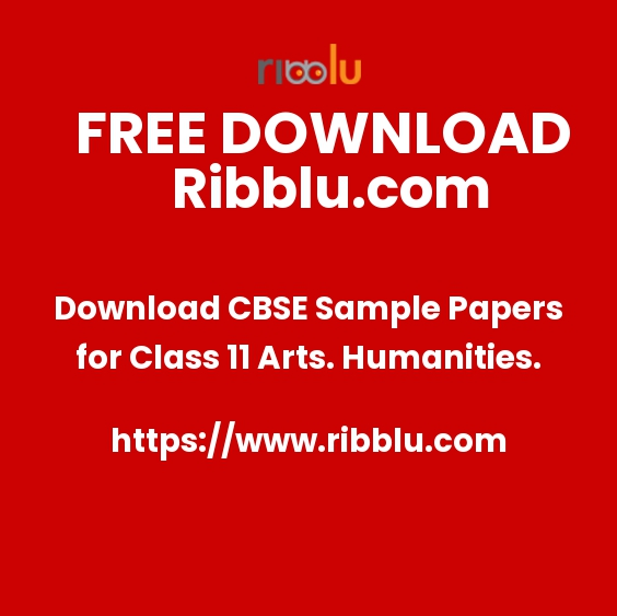 Download CBSE Sample Papers for Class 11 Arts. Humanities.
