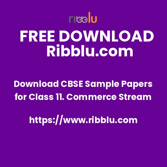 Download CBSE Sample Papers for Class 11. Commerce Stream