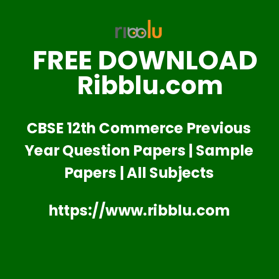 CBSE 12th Commerce Previous Year Question Papers | Sample Papers | All Subjects