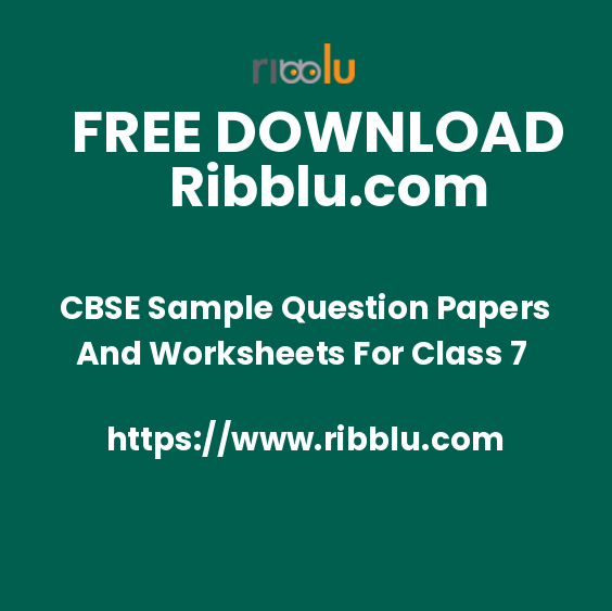 CBSE Sample Question Papers And Worksheets For Class 7