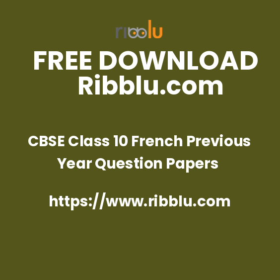 Last Year Question Papers French For Class 10 Download in PDF