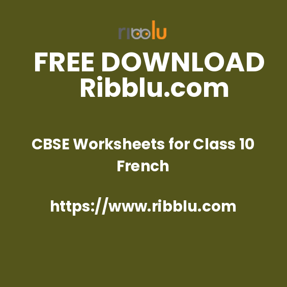 CBSE Class 10 French Worksheets - Ribblu
