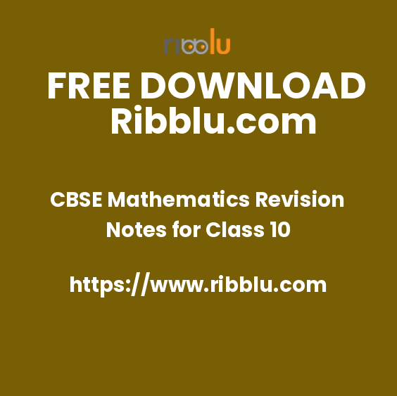Mathematics Revision Notes for Class 10 - Ribblu