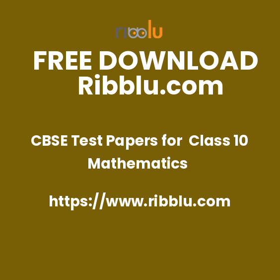 Class 10 Mathematics CBSE Test Papers and Important Questions