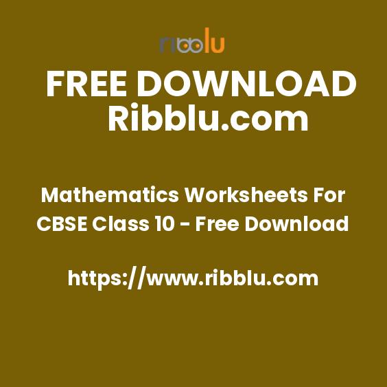 CBSE Class 10 Mathematics Worksheets - Ribblu