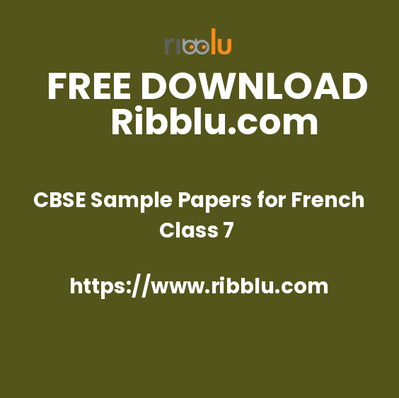 CBSE Sample Papers for Class 7 French - Ribblu