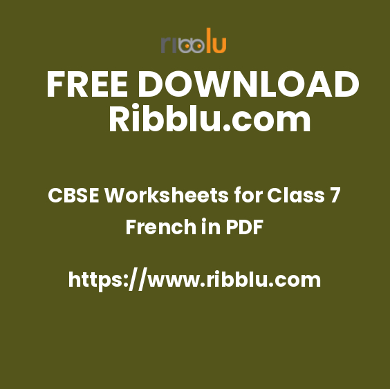 CBSE Class 7 French Worksheets - Ribblu