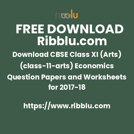 Download CBSE Class XI (Arts)(11) Economics Question Papers and Worksheets for 2017-18