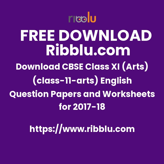 Download CBSE Class XI (Arts)(11) English Question Papers and Worksheets for 2017-18