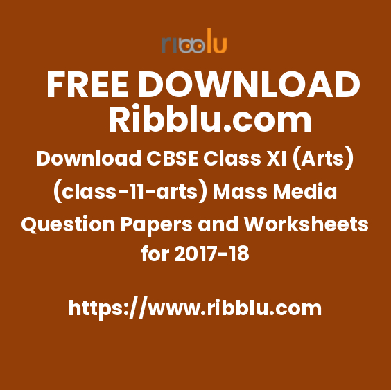 Download CBSE Class XI (Arts)(11) Mass Media Question Papers and Worksheets for 2017-18