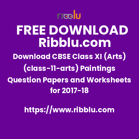 Download CBSE Class XI (Arts)(11) Paintings Question Papers and Worksheets for 2017-18