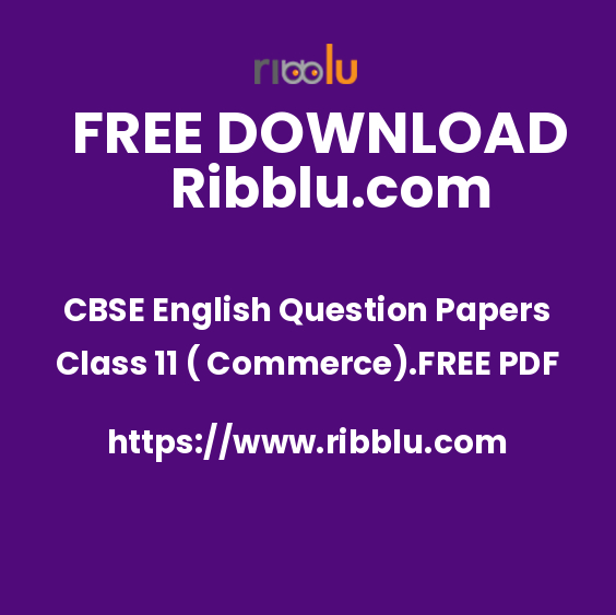 CBSE English Question Papers Class 11 ( Commerce).FREE PDF