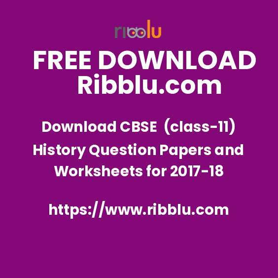 Download CBSE Class XI (class-11) History Question Papers and Worksheets for 2017-18