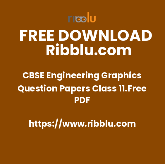 CBSE Engineering Graphics Question Papers Class 11.Free PDF