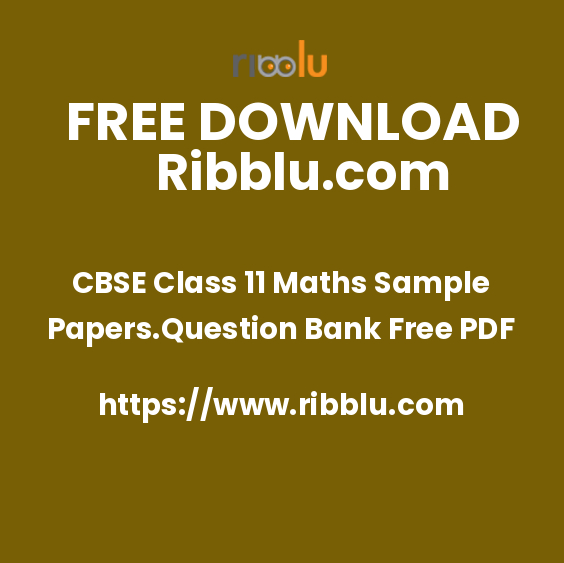 CBSE Class 11 Maths Sample Papers.Question Bank Free PDF