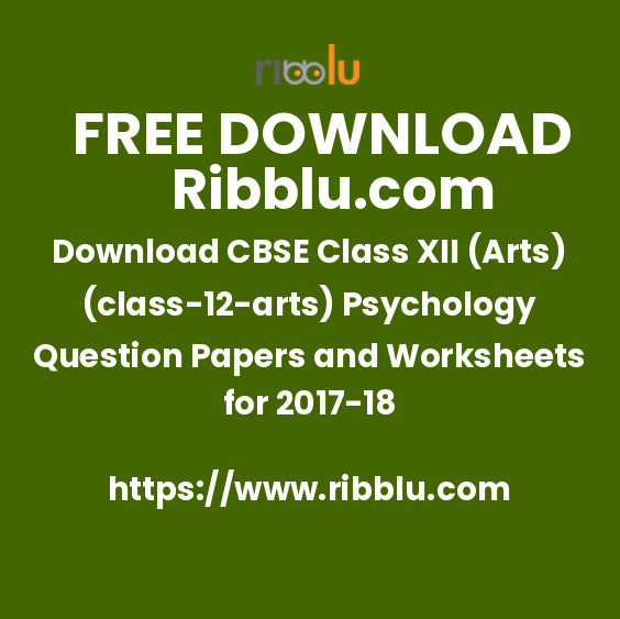 Download CBSE Class XII (Arts)(12) Psychology Question Papers and Worksheets for 2017-18