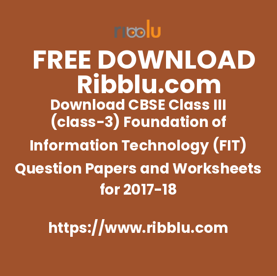 Download CBSE Class III (class-3) Foundation of Information Technology (FIT) Question Papers and Worksheets for 2017-18
