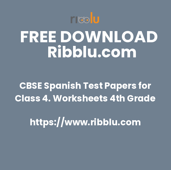 CBSE Spanish Test Papers for Class 4. Worksheets 4th Grade