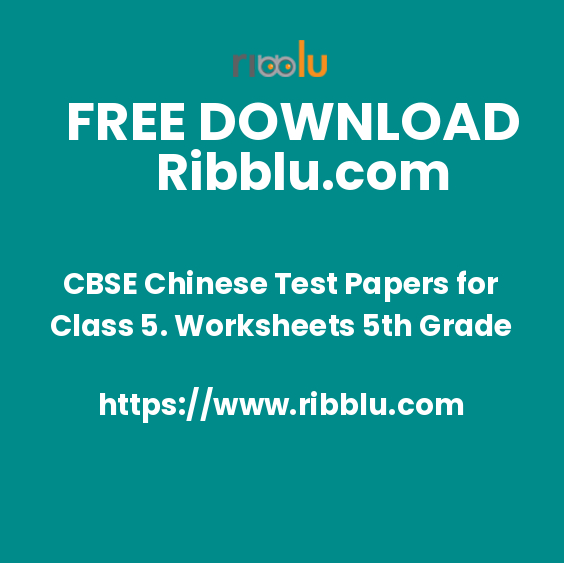 CBSE Class 5 Chinese Worksheets and Question Papers.