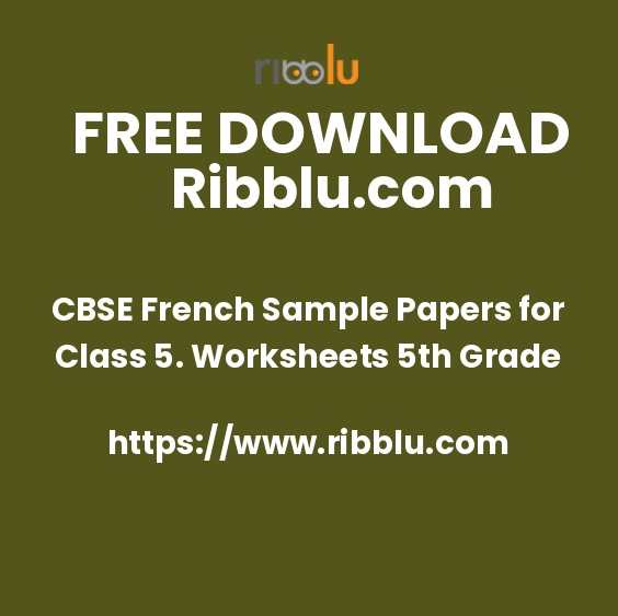 CBSE French Sample Papers for Class 5. Worksheets 5th Grade