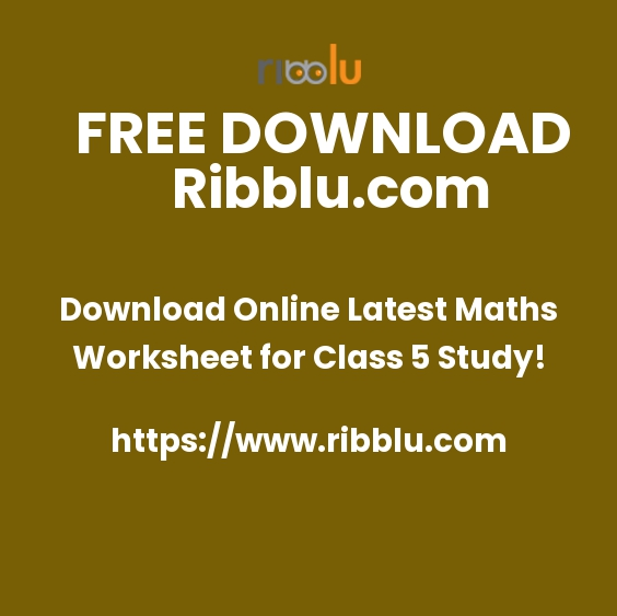 Download Online Latest Maths Worksheet for Class 5 Study!