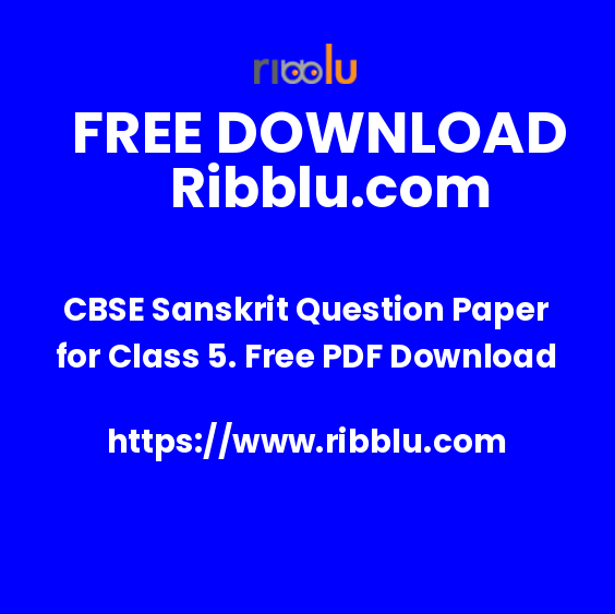 CBSE Sanskrit Question Paper for Class 5. Free PDF Download
