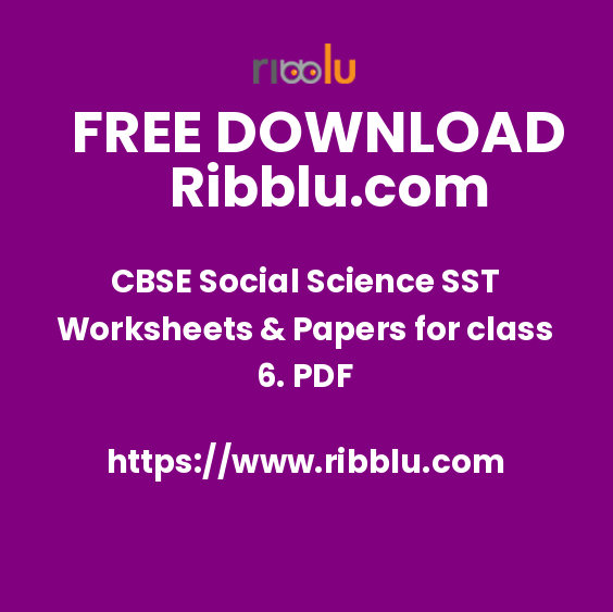 CBSE Social Science SST Worksheets & Papers for class 6. PDF