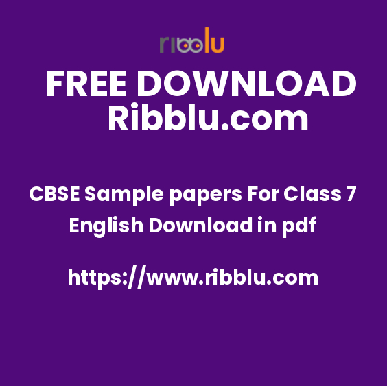 CBSE Sample papers For Class 7 English Download in pdf