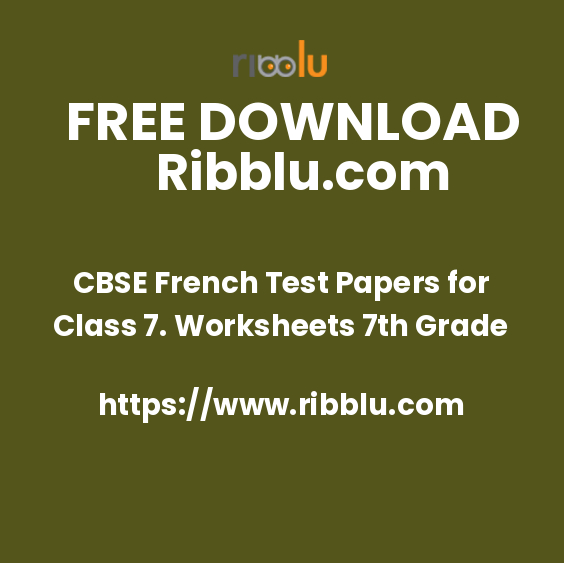 CBSE French Test Papers for Class 7. Worksheets 7th Grade