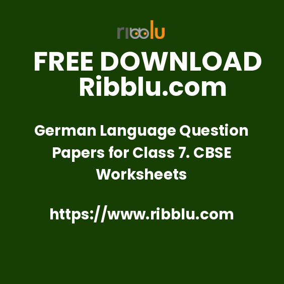 German Language Question Papers for Class 7. CBSE Worksheets