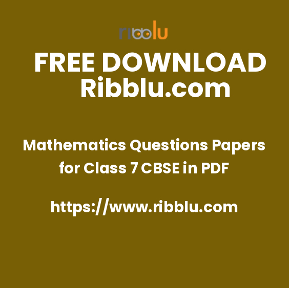 Mathematics Questions Papers for Class 7 CBSE in PDF