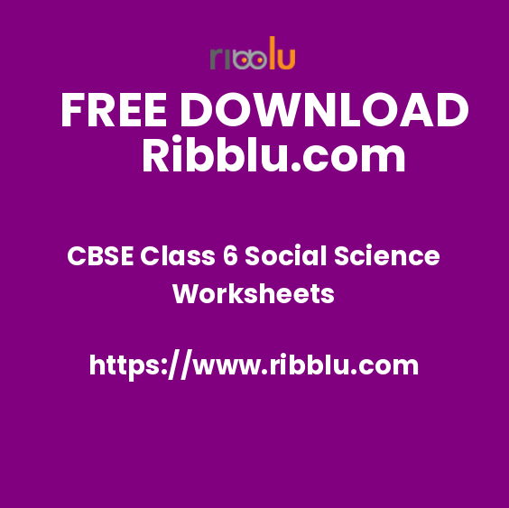 CBSE Class 6 Social Science Worksheets
