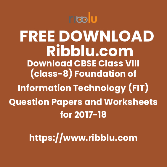 Download CBSE Class VIII (class-8) Foundation of Information Technology (FIT) Question Papers and Worksheets for 2017-18