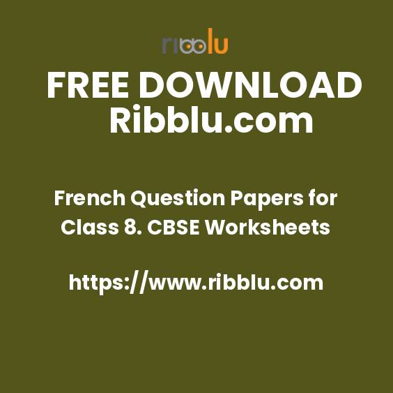 French Question Papers for Class 8. CBSE Worksheets