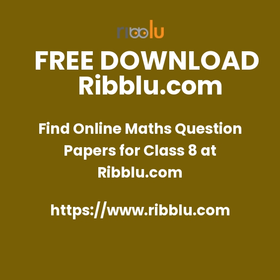 Find Online Maths Question Papers for Class 8 at Ribblu.com