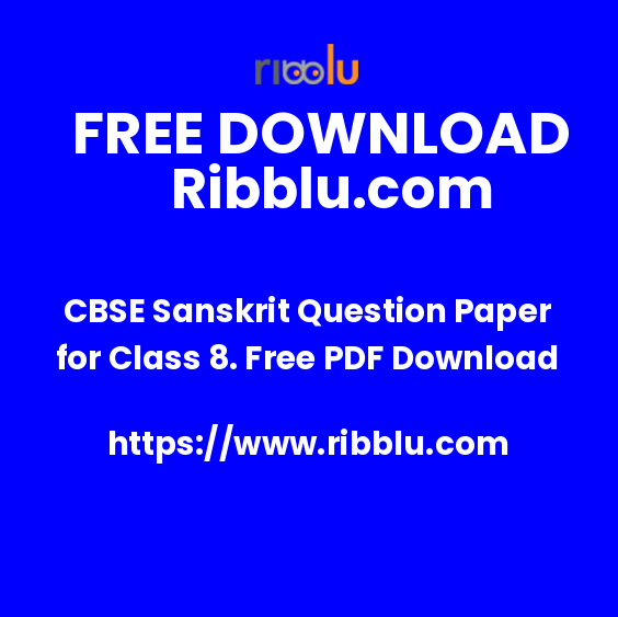CBSE Sanskrit Question Paper for Class 8. Free PDF Download