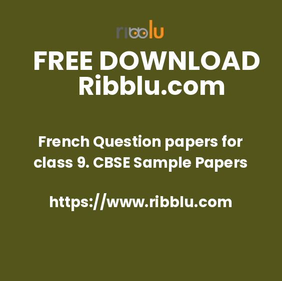 French Question papers for class 9. CBSE Sample Papers