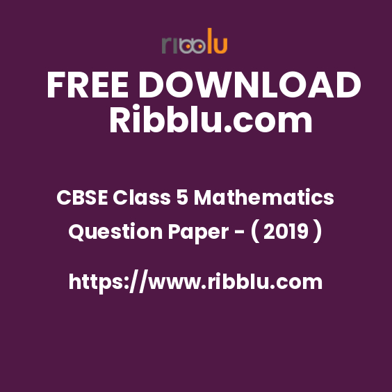 CBSE Class 5 Mathematics Question Paper - ( 2019 )