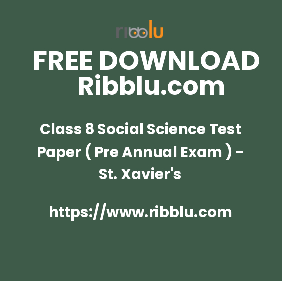 Class 8 Social Science Test Paper ( Pre Annual Exam ) - St. Xavier's