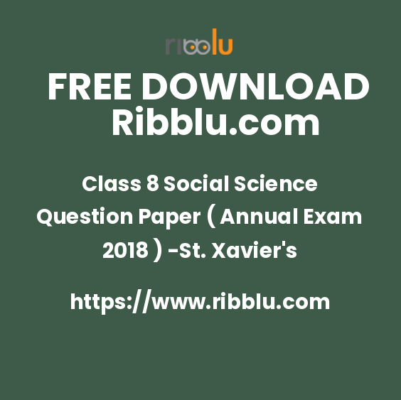 Class 8 Social Science Question Paper ( Annual Exam 2018 ) -St. Xavier's