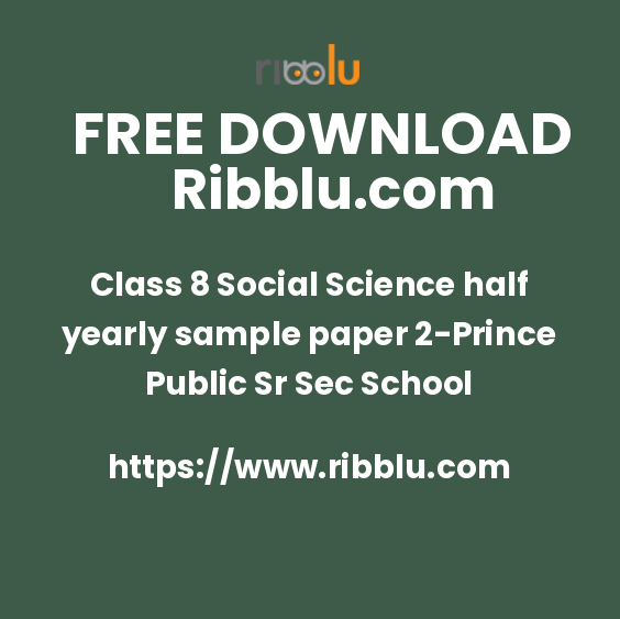 Class 8 Social Science half yearly sample paper 2-Prince Public Sr Sec School