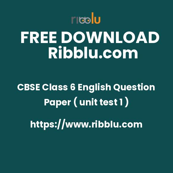 CBSE Class 6 English Question Paper ( unit test 1 )