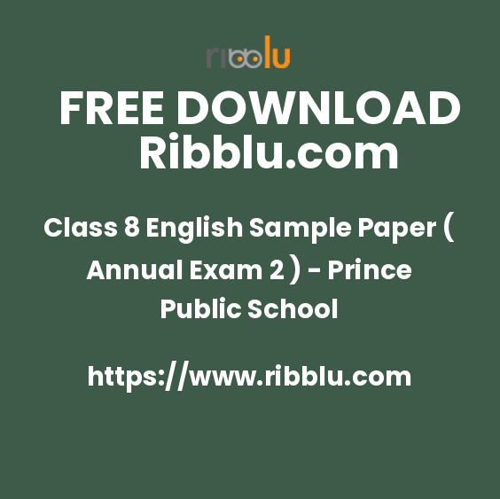 Class 8 English Sample Paper ( Annual Exam 2 ) - Prince Public School