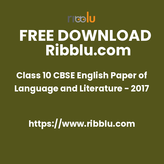 Class 10 CBSE English Paper of Language and Literature - 2017