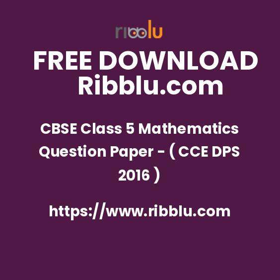 CBSE Class 5 Mathematics Question Paper - ( CCE DPS 2016 )