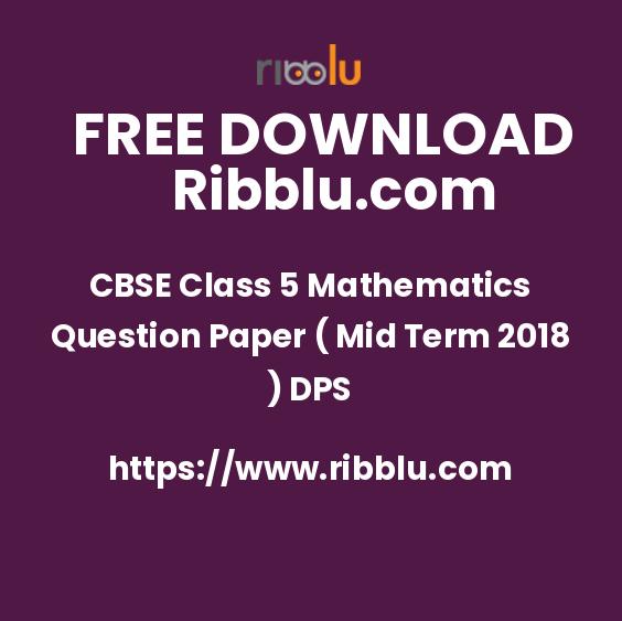 CBSE Class 5 Mathematics Question Paper ( Mid Term 2018 ) DPS