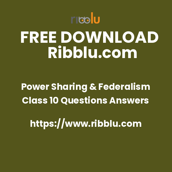Power Sharing & Federalism Class 10 Questions Answers
