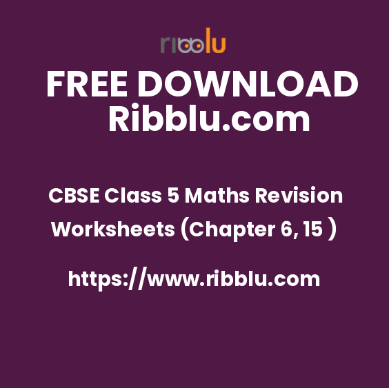 CBSE Class 5 Maths Revision Worksheets (Chapter 6, 15 )