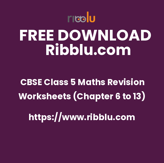 CBSE Class 5 Maths Revision Worksheets (Chapter 6 to 13)