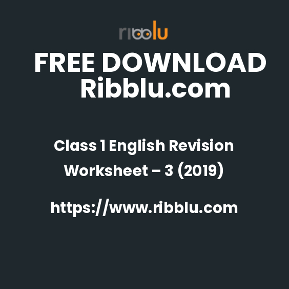 Class 1 English Revision Worksheet – 3 (2019)